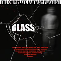 Glass - The Complete Fantasy Playlist — сборник