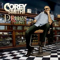 Drugs — Corey Smith