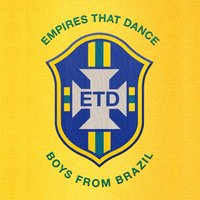 Boys from Brazil — Empires That Dance