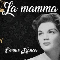 La mamma — Connie Francis
