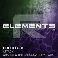 Attack + Charlie & The Chocolate Factory — Project 8