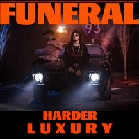 Funeral — Harder Luxury 93