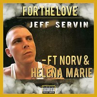 For the Love — Helena Marie, Jeff Servin, Norv