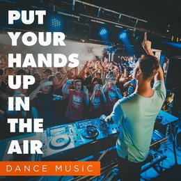 Put Your Hands up in the Air (Dance Music) — Dance Hits 2014, Today's Hits!, Dancefloor Hits 2015