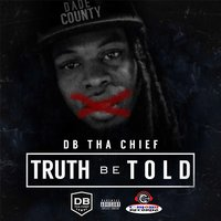 Truth Be Told — DB Tha Chief
