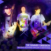 Believe Nothing Explore Everything - EP — The Summer Obsession