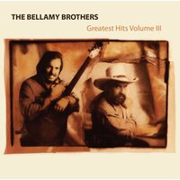 Greatest Hits, Vol. 3 — The Bellamy Brothers