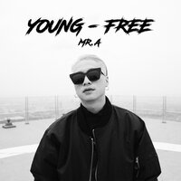 Young - Free — Mr. A
