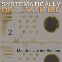 Systematically Declassified 2 — Maarten van der Vleuten