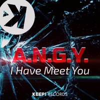 I Have Meet You — A.N.G.Y.