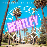 Bentley — Kay One