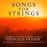 Songs for Strings — English Chamber Orchestra, Various Composers, Donald Fraser, English Symphony Orchestra