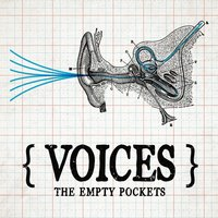 Voices — The Empty Pockets