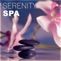 Serenity Spa – Healing Spa Sounds, Free Your Mind, Pure Relaxation, Massage Therapy, Nature Sounds — Calming Music Ensemble