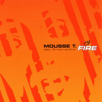 Fire — Mousse T., Emma Lanford