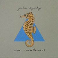 Sea Creatures — Julie Eyerly
