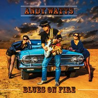Blues on Fire — Andy watts