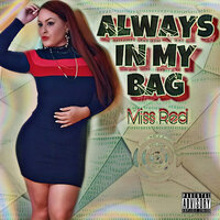 Always in My Bag — Miss Red