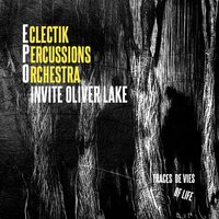 Eclectic Percussions Orchestra Invite Oliver Lake — Oliver Lake, Oliver Lake & Eclectic Percussions Orchestra, Eclectic Percussions Orchestra