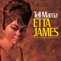 Tell Mama: The Complete Muscle Shoals Sessions — Etta James