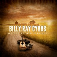 Set the Record Straight — Billy Ray Cyrus