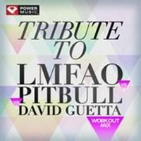 Tribute to Lmfao vs Pitbull vs David Guetta Workout Mix ) — Power Music Workout
