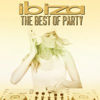 Ibiza the Best of Party — сборник