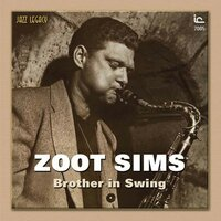 Brother In Swing — Zoot Sims