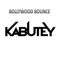 Bollywood Bounce — Kabutey