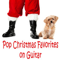 Pop Christmas Favorites on Guitar — Guitar, The O'Neill Brothers Group