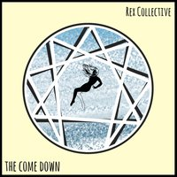 The Come Down — Jonny, Dinosaur, Rex Collective