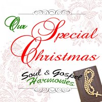 Our Special Christmas: Soul & Gospel Harmonies — сборник