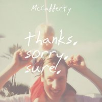 Thanks. Sorry. Sure. — McCafferty