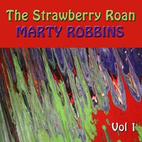 The Strawberry Roan, Vol. 1 — Marty Robbins