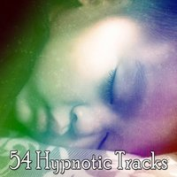54 Hypnotic Tracks — All Night Sleeping Songs to Help You Relax