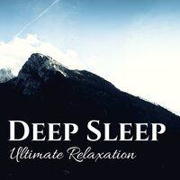 Deep Sleep Ultimate Relaxation - 50 Tracks for Quietness & Peace for Personal Growth — Mind Relax Ensemble