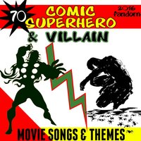 70 Comic Superhero & Villain Movie Songs & Themes (2016 Fandom) — Fandom