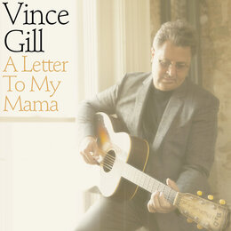 A Letter To My Mama — Vince Gill