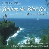 Mystic Harp 2: Music in the Celtic Tradition: Sailing the Blue Sea — Derek Bell