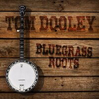Tom Dooley: Bluegrass Roots — сборник