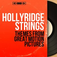 Themes from Great Motion Pictures — Hollyridge Strings