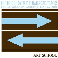 The Bridge over the Raildroad Tracks — Art School