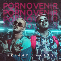 Por No Venir — Skinny Happy, Trapical