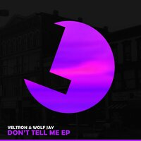 Don't Tell Me EP — Veltron & Wolf Jay