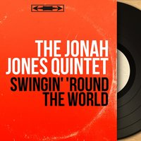 Swingin' 'Round the World — The Jonah Jones Quintet