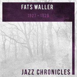 Fats Waller: 1927-1929 — Fats Waller, Fats Waller And His Buddies