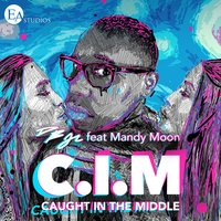 C.I.M Caught in the Middle — Mandy Moon, Daniel Bartley Jr.