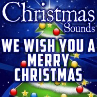 We Wish You a Merry Christmas (Intro) — Christmas Sounds