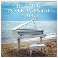 Relaxing Instrumental Piano — Best Relaxing Spa Music, Relaxing Mindfulness Meditation Relaxation Maestro, Inst Rumental, Фредерик Шопен, Иоганнес Брамс