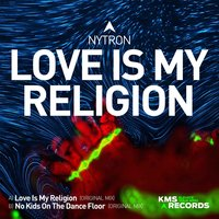 Love Is My Religion — Nytron